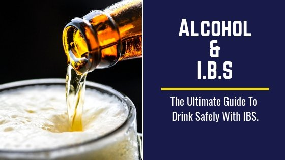 Alcohol and IBS