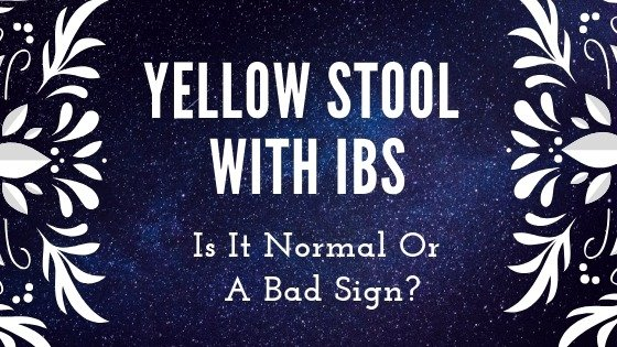 yellow stool with IBS
