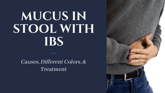 mucus in stool with ibs