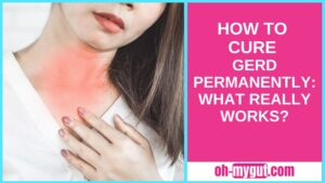 HOW TO CURE GERD PERMANENTLY